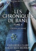 The Mortal Instruments _ Les chroniques de Bane tome 4 (French Edition) – Cassandra Clare