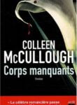 Corps manquants – McCullough, Colleen