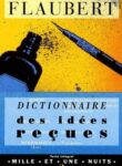 Dictionnaire des idees recues – Gustave Flaubert